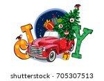 christmas card. red retro truck ... | Shutterstock .eps vector #705307513