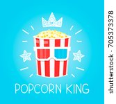 king popcorn concept for cinema ... | Shutterstock . vector #705373378