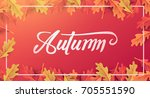 autumn calligraphy. seasonal...   Shutterstock .eps vector #705551590