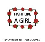 fight like a girl. hand drawn...   Shutterstock .eps vector #705700963