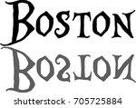 boston text sign illuatration... | Shutterstock .eps vector #705725884