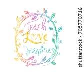 teach love inspire. | Shutterstock .eps vector #705770716