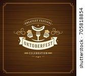 oktoberfest beer festival... | Shutterstock .eps vector #705818854
