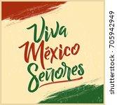 viva mexico senores   viva... | Shutterstock .eps vector #705942949