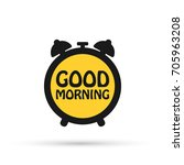 clock good morning vector icon. ... | Shutterstock .eps vector #705963208