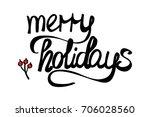 merry holidays | Shutterstock . vector #706028560