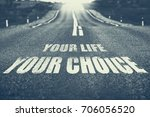 your life your choice written... | Shutterstock . vector #706056520