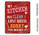 my kitchen was clean last week. ... | Shutterstock .eps vector #706058260