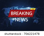 breaking news live on world map ... | Shutterstock .eps vector #706221478