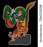 tiger and dragon fighting... | Shutterstock .eps vector #706325038