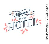 welcome to hotel   hostel  ... | Shutterstock .eps vector #706337320