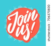join us   | Shutterstock .eps vector #706370830