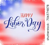 vector illustration labor day a ... | Shutterstock .eps vector #706574878