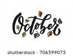 october lettering typography.... | Shutterstock .eps vector #706599073