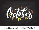 october lettering typography.... | Shutterstock .eps vector #706599076