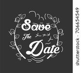 save the date text with black... | Shutterstock .eps vector #706654549