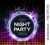 night party dance poster... | Shutterstock .eps vector #706729153