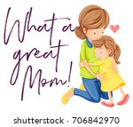phrase what a great mom with... | Shutterstock .eps vector #706842970