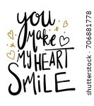 you make my heart smile... | Shutterstock .eps vector #706881778