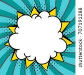 pop art styled speech bubble... | Shutterstock .eps vector #707191288