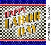happy labor day  3d  bright... | Shutterstock . vector #707240014