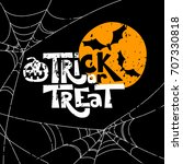 trick or treat quote and... | Shutterstock .eps vector #707330818