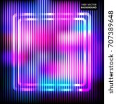 colorful neon square frame on a ... | Shutterstock .eps vector #707389648