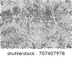 halftone radial black and white.... | Shutterstock . vector #707407978