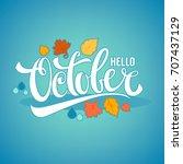 hello october  bright fall... | Shutterstock .eps vector #707437129