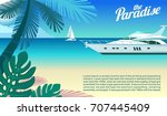 cruise yacht and a paradise in... | Shutterstock .eps vector #707445409