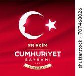 republic day of turkey national ... | Shutterstock .eps vector #707468026