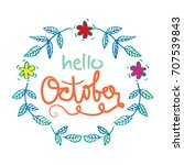 hello october card. | Shutterstock .eps vector #707539843