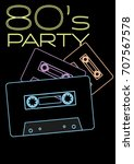 80s party   neon sign with...   Shutterstock .eps vector #707567578
