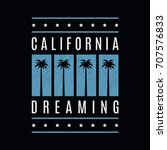 california dreaming. retro... | Shutterstock .eps vector #707576833