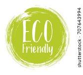 eco friendly label vector ... | Shutterstock .eps vector #707643994