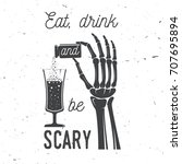 eat  drink and be scary. vector ... | Shutterstock .eps vector #707695894