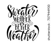 sweater weather is better... | Shutterstock .eps vector #707944930