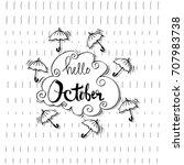 hello october. hand lettering ... | Shutterstock .eps vector #707983738
