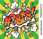 pop art cartoon curse word text ... | Shutterstock .eps vector #708060913