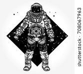 astronaut tattoo. cosmonaut in... | Shutterstock .eps vector #708067963
