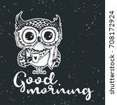 good morning. hand drawn owl... | Shutterstock .eps vector #708172924