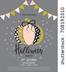 happy halloween. invitation to... | Shutterstock .eps vector #708192310