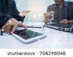 close up business man hand...   Shutterstock . vector #708298048