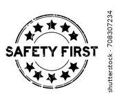 grunge black safety first... | Shutterstock .eps vector #708307234