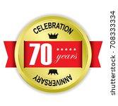 70 years anniversary gold badge ... | Shutterstock .eps vector #708333334