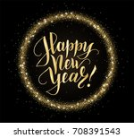 gold and black card with happy... | Shutterstock .eps vector #708391543