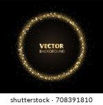 festive golden sparkle... | Shutterstock .eps vector #708391810