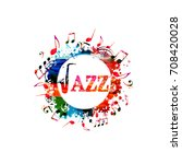 jazz music colorful banner with ... | Shutterstock .eps vector #708420028