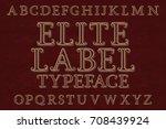 elite label typeface. isolated... | Shutterstock .eps vector #708439924
