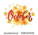 october lettering typography.... | Shutterstock .eps vector #708529690